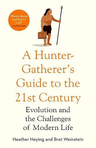 Picture of A Hunter-Gatherer's Guide to the 21st Century : Evolution and the Challenges of Modern Life