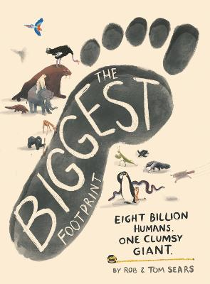 The Biggest Footprint : Eight billion humans. One clumsy giant.
