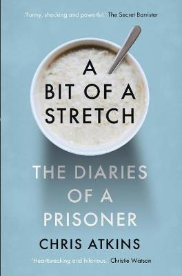 Picture of A Bit of a Stretch : The Diaries of a Prisoner