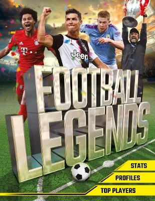Football Legends : The top 100 stars of the modern game