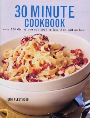 Picture of 30 Minute Cookbook : Over 220 dishes you can cook in less than half an hour
