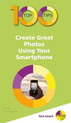 Picture of 100 Top Tips - Create Great Photos Using Your Smartphone