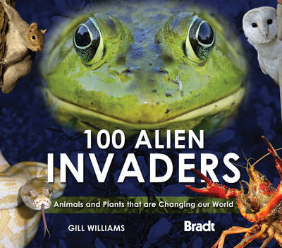 Picture of 100 Alien Invaders : Animals and Plants that are Changing our World Changing our World