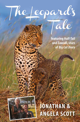 The Leopard's Tale : featuring Half-Tail and Zawadi, stars of Big Cat Diary