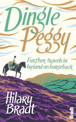 Dingle Peggy : Further travels on horseback through Ireland