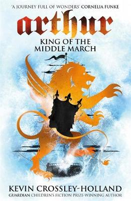 Picture of Arthur: King of the Middle March : Book 3
