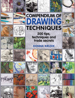 Picture of Compendium of Drawing Techniques : 200 Tips and Techniques and Trade Secrets