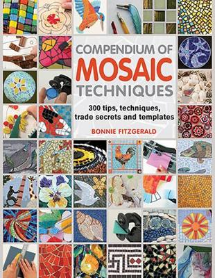 Picture of Compendium of Mosaic Techniques : 200 Tips, Techniques, Trade Secrets and Templates