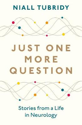 Picture of Just One More Question : Stories from a Life in Neurology