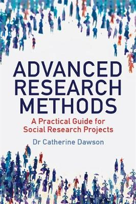 Advanced Research Methods : A Practical Guide for Social Research Projects