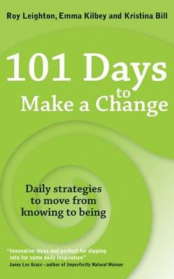 Picture of 101 Days to Make a Change : Daily strategies to move from knowing to being