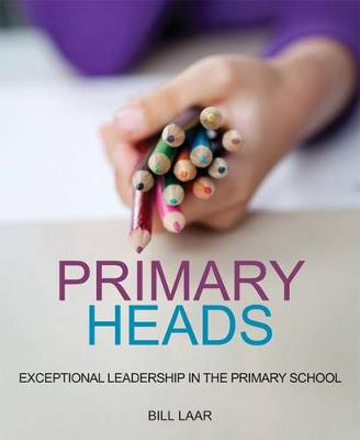 Primary Heads : Exceptional Leadership in the Primary School
