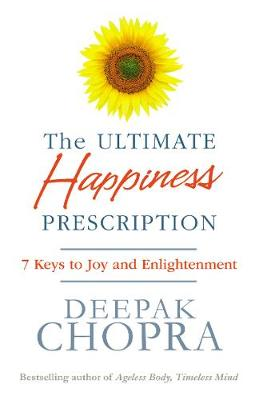 Picture of The Ultimate Happiness Prescription : 7 Keys to Joy and Enlightenment