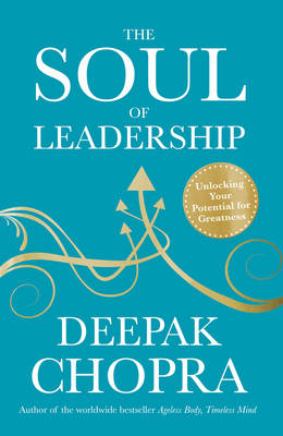 Picture of The Soul of Leadership : Unlocking Your Potential for Greatness