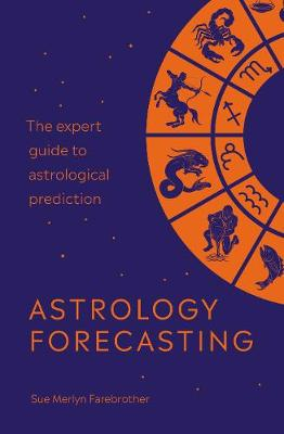 Picture of Astrology Forecasting : The expert guide to astrological prediction