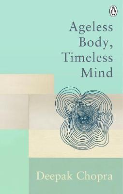 Picture of Ageless Body, Timeless Mind : Classic Editions