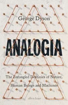 Picture of Analogia : The Entangled Destinies of Nature, Human Beings and Machines