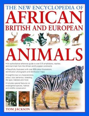 Picture of African, British & European Animals, The New Encyclopedia of : An authoritative reference guide to over 575 amphibians, reptiles and mammals from the African and European continents