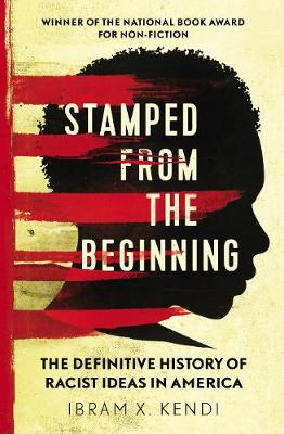 Picture of Stamped from the Beginning : The Definitive History of Racist Ideas in America
