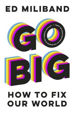 Go Big : How To Fix Our World