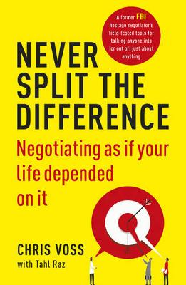 Picture of Never Split the Difference: Negotiating as If Your Life Depended on it