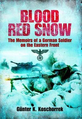 Picture of Blood Red Snow : The Memoirs of a German Soldier on the Eastern Front