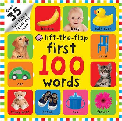 First 100 Words : First 100 Lift the Flap