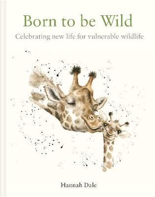 Picture of Born to be Wild : celebrating new life for vulnerable wildlife
