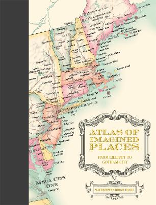 Atlas of Imagined Places : from Lilliput to Gotham City