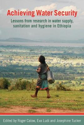 Picture of Achieving Water Security : Lessons from research in water supply, sanitation, and hygiene in Ethiopia