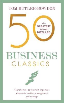 Picture of 50 Business Classics : Your shortcut to the most important ideas on innovation, management, and strategy