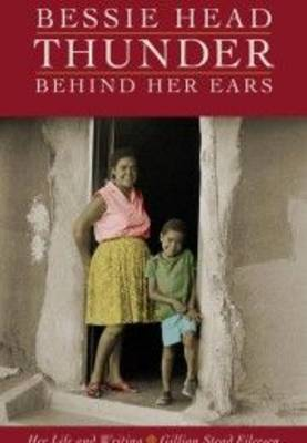 Picture of Bessie Head : Thunder Behind Her Ears Her Life and Writing