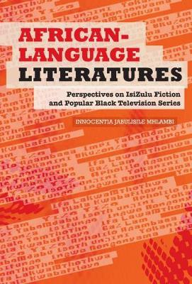Picture of African-Language Literatures : Perspectives on isiZulu Fiction and Popular Black Television Series