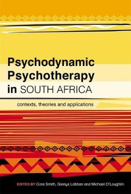 Psychodynamic Psychotherapy in South Africa : Contexts, Theories and Applications