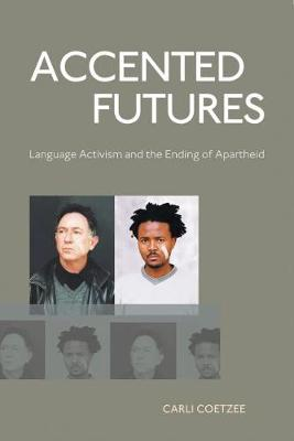 Picture of Accented futures : Language activism and the ending of apartheid