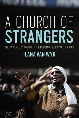 Picture of A Church of strangers : The Universal Church of the Kingdom of God in South Africa