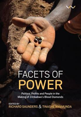 Picture of Facets of power : Politics, profits and people in the making of Zimbabwe's blood diamonds
