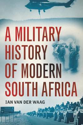 Picture of A military history of modern South Africa