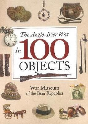 Picture of The Anglo-Boer War in 100 objects