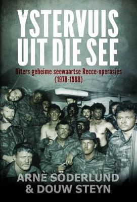 Ystervuis uit die see : Uiters geheime seewaartse Recce-operasies (1978-1988)