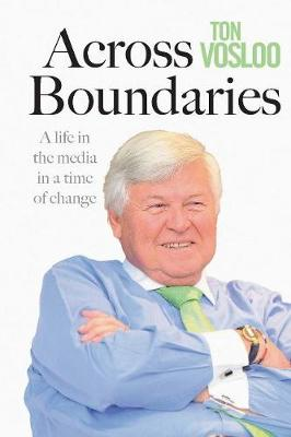Picture of Across boundaries : A life in the media in a time of change