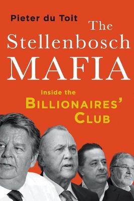 Picture of The Stellenbosch Mafia : Inside the Billionaire's Club