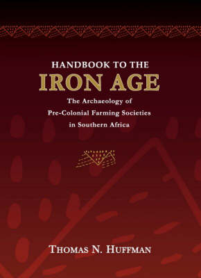 Picture of Handbook to the Iron Age : The Archaeology of Pre-colonial Farming Societies in Southern Africa