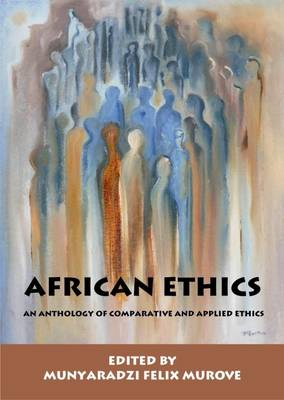 Picture of African ethics : An anthology of comparative and applied ethics