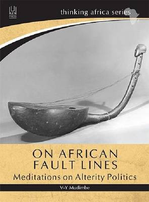 On African fault lines : Meditations on alterity politics