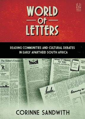 Picture of A World of Letters : Reading Communities and Cultural Debates in Early Apartheid South Africa