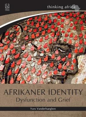 Picture of Afrikaner identity : Dysfunction and grief