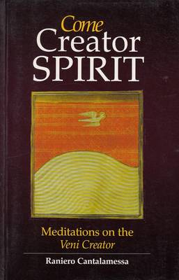 Picture of Come creator spirit: Meditations on the Veni Creator