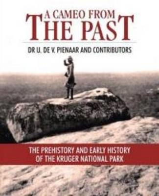 Picture of A Cameo from the Past : The Prehistory and Early History of the Kruger National Park