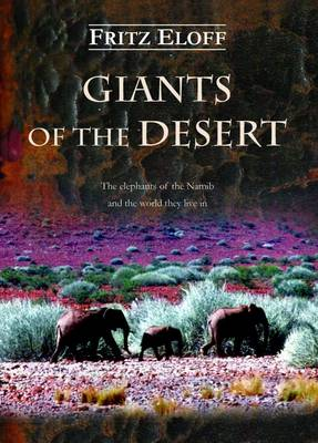 Picture of Giants of the Desert : The Elephants of the Namib and the World They Live in